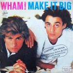 "Wham! – ""Make it Big"""