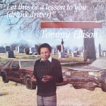 """Tommy Ellison – """"Let This Be a Lesson to You (Drunk Driver)"""""""