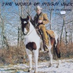 "Indian Jack – ""The World of Indian Jack & Friends"""