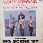 "Scotty Stevenson & the Canadian Nighthawks – ""Big Scene '67"""