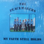 "The Peacemakers – ""My Faith Still Holds"""