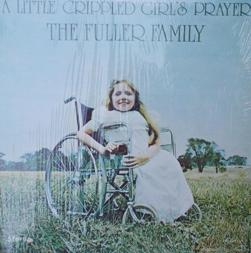 "The Fuller Family – ""A Little Crippled Girl's Prayer"""