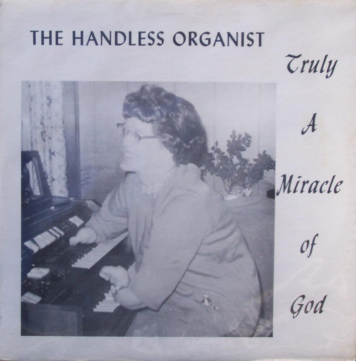 "The Handless Organist – ""Truly A Miracle of God"""