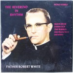 "Father Robert White – ""The Reverend in Rhythm"""