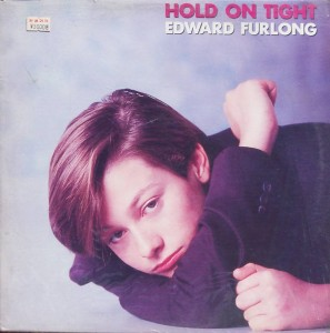 "Edward Furlong – ""Hold On Tight"""