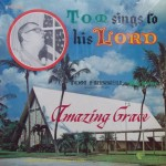 "Tom Frissell – ""Tom Sings to His Lord: Amazing Grace"""