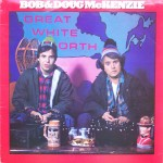 "Bob & Doug McKenzie – ""Great White North"""