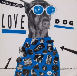 "Norman Nardini – ""Love Dog"""