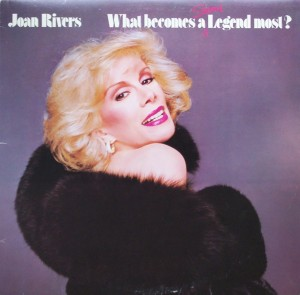 """Joan Rivers – """"What Becomes A Semi-Legend Most?"""""""