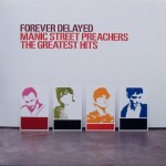 "Manic Street Preachers – ""Forever Delayed: The Greatest Hits"""