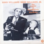 "Hank Williams & Hank Williams, Jr. – ""The Legend of Hank Williams in Song and Story"""