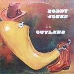 "Bobby Jones & The Outlaws – ""Bobby Jones & The Outlaws"""