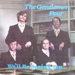 "The Gentlemen Four – ""We'll Be Seeing You…"""