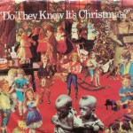 "Band Aid – ""Do They Know It's Christmas? / Feed the World"""