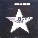 "Welcome Home – ""Ladies and Gentlemen… Welcome Home"""