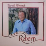 "Merrill Womach – ""Reborn"""