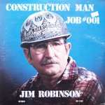 "Jim Robinson – ""Construction Man Job #001"""