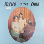 "Mildred & Julie Ann – ""Jesus is the One"""