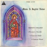 "Trinity College Women's Chorale, Concert Choir & Concert Band ‎– ""Make A Joyful Noise"""