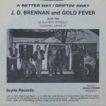 "J.D. Brennan & Gold Fever with the Summer Street Gospel Group – ""A Better Way / Driftin' Away"""