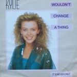 "Kylie Minogue – ""Wouldn't Change a Thing / It's No Secret"""