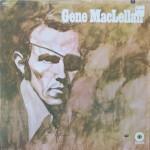 """Gene MacLellan – """"Gene MacLellan"""""""