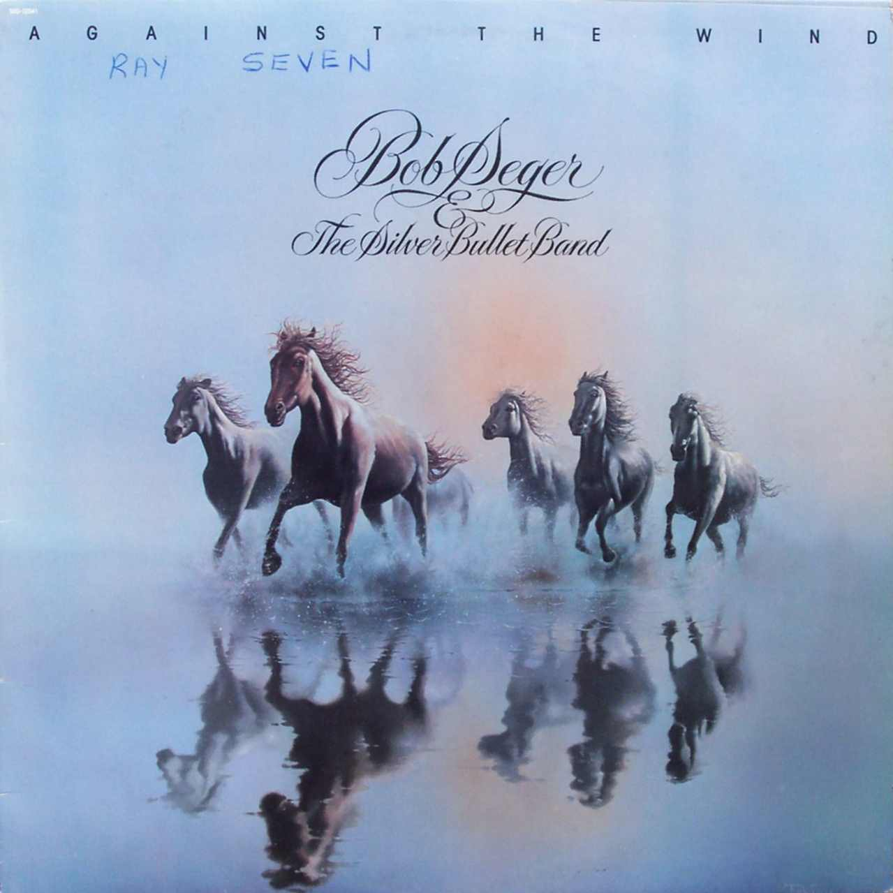 187 Bob Seger Amp The Silver Bullet Band Against The Wind