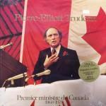 """Pierre-Elliot Trudeau – """"Premier Ministre Du Canada 1968 – 1979"""""""