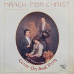 "March For Christ ‎– ""Come On and Pray"""