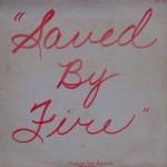 "Allen Buchanek – ""Saved By Fire"""