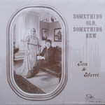 "Tom & Sherri King – ""Something Old, Something New"""