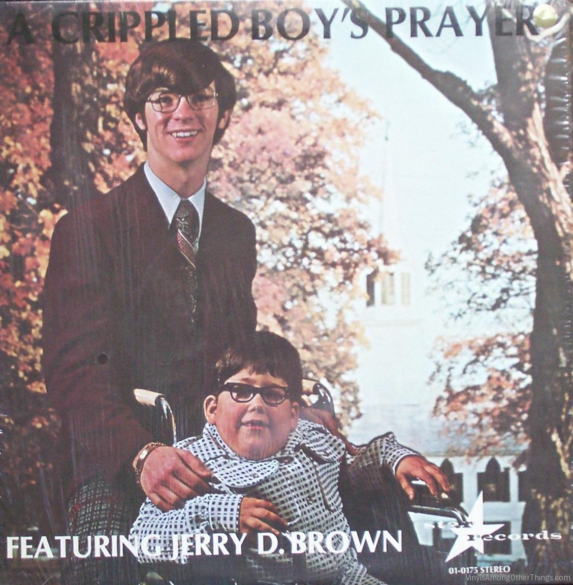 """Jerry D. Brown – """"A Crippled Boys Prayer"""""""