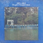 "The People's Temple Choir – ""He's Able"""