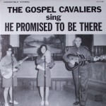 """Gospel Cavaliers – """"He Promised to Be There"""""""