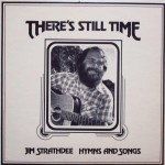 "Jim Strathdee – ""There's Still Time"""