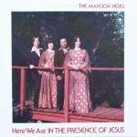 "The Mansion Heirs ‎– ""Here We Are In The Presence Of Jesus"""