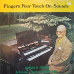 "George H. Jenner – ""Fingers Four Touch On Sounds"""